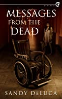 Messages from the Dead by Sandy DeLuca (Kindle eBook)