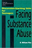 img - for Facing Substance Abuse: Discussion-Starting Skits for Teenagers (Acting It Out) book / textbook / text book