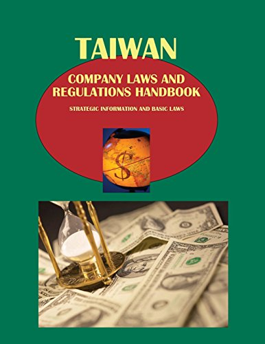 Taiwan Company Laws and Regulations Handbook - Strategic Information and Basic Laws