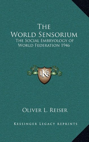 The World Sensorium: The Social Embryology of World Federation 1946