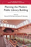 img - for Planning the Modern Public Library Building (Libraries Unlimited Library Management Collection) book / textbook / text book