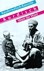 Kurmanci Grammar for Germans.: Kurdisch Wort Fuer Wort