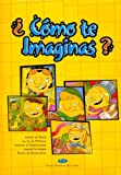 Como Te Imaginas? (Spanish Edition)
