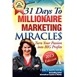 31 Days to Millionaire Marketing Miracles ~ Tracy Repchuk