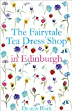 THE FAIRYTALE TEA DRESS SHOP IN EDINBURGH (Tea Dress Shop Series Book 2)