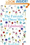 THE FAIRYTALE TEA DRESS SHOP IN EDINB...
