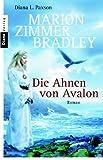 Die Ahnen von Avalon: Roman - Marion Zimmer Bradley, Diana L. Paxson