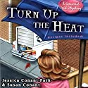 Turn Up the Heat: A Gourmet Girl Mystery, Book 3 (       UNABRIDGED) by Susan Conant, Jessica Park Narrated by Kim McKean
