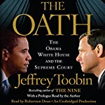 The Oath: The Obama White House and the Supreme Court | Jeffrey Toobin