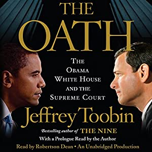 The Oath: The Obama White House and the Supreme Court | [Jeffrey Toobin]