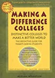 Making a Difference Colleges: Distinctive Colleges to Make a Better World (Making a Difference College & Graduate Guide: Outstanding Colleges to Help You Make a Better World)