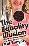 Book - The Equality Illusion: The Truth about Women and Men Today