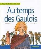 """Afficher """"Au temps des Gaulois"""""""