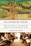 cover of Fallingwater Rising: Frank Lloyd Wright