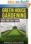 Greenhouse Gardening: Quick and Easy...