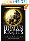 The Evolution of International Human Rights: Visions Seen (Pennsylvania Studies in Human Rights)
