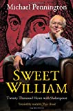 Michael Pennington Sweet William: Twenty Thousand Hours with Shakespeare (Nick Hern Books)