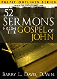 img - for 52 Sermons From the Gospel of John (Pulpit Outlines) book / textbook / text book