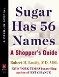 Sugar Has 56 Names: A Shopper's Guide...