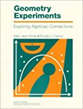 img - for Geometry Experiments: Exploring Algebraic Connections book / textbook / text book
