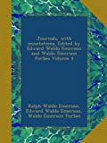 Journals, with annotations. Edited by Edward Waldo Emerson and Waldo Emerson Forbes Volume 4