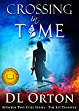 Crossing In Time: The 1st Disaster (Between Two Evils Series)