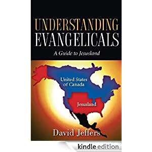 Understanding Evangelicals: A Guide to Jesusland