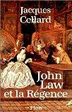 echange, troc Jacques Cellard - John Law et la Régence, 1715-1729