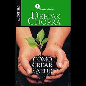 Como Crear Salud [Creating Health] Audiobook