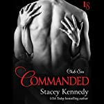 Commanded: Club Sin, Book 6 | Stacey Kennedy