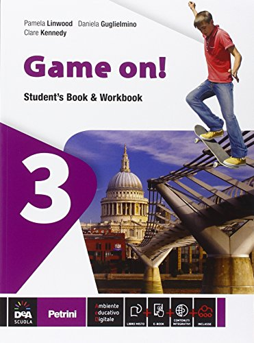 Game on! Student's book-Workbook. Con e-book. Con espansione online. Per la Scuola media: 3