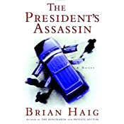 The President's Assassin | Brian Haig