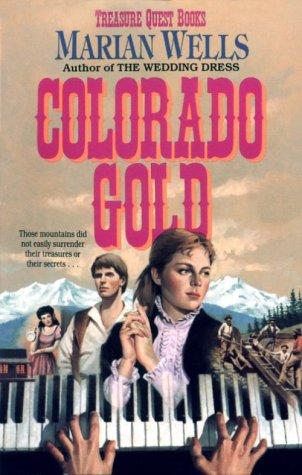 Colorado Gold (Treasure Quest, Book 1), MARIAN WELLS