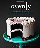 Ovenly: Sweet & Salty Recipes from New York's Most Creative Bakery