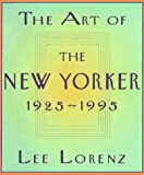 The Art of the New Yorker (0679765956) by Lorenz, Lee