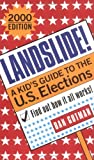 Landslide!: A Kid's Guide to the U.S. Elections (0613259238) by Gutman, Dan