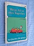 Charles M. Schulz We're All in This Together, Snoopy (Coronet Books)