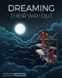 img - for Dreaming Their Way Out book / textbook / text book