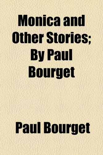 Monica and Other Stories; By Paul Bourget