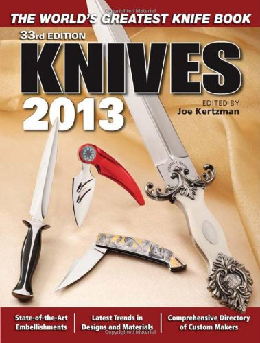 Knives 2013: The World's Greatest Knife Book PDF