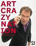 Art Crazy Nation: The Post-Blimey London Artworld