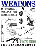 Weapons: An International Encyclopedia From 5000 B.C. to 2000 A.D., Updated Edition (0312039506) by Diagram Group