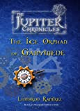 img - for The Ice Orphan of Ganymede (The Jupiter Chronicles Book 2) book / textbook / text book