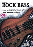 Rock Bass. Inkl. CD: Rock, Blues, Reggae, Funk, Jazz u.a. Timing, Tapping, Slap und Fretless