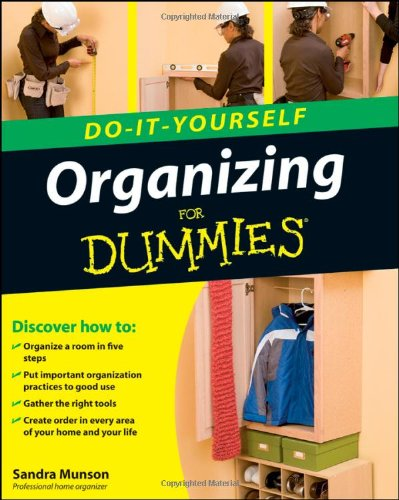 Organizing Do-It-Yourself For Dummies
