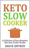 img - for Keto Slow Cooker: A Collection of Easy Ketogenic Diet Slow Cooker Recipes: (Ketogenic Diet, Ketogenic Slow Cooker, Ketogenic Recipes, Ketogenic Cookbook) book / textbook / text book