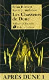 Aprs Dune, tome 1 : Les chasseurs de Dune