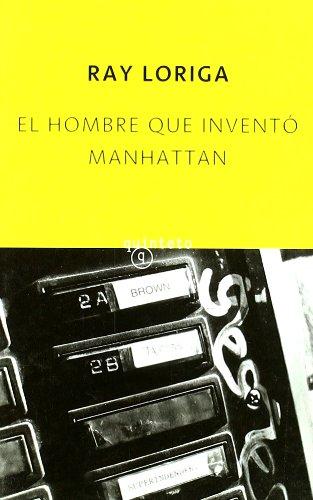 El Hombre Que Invento Manhattan