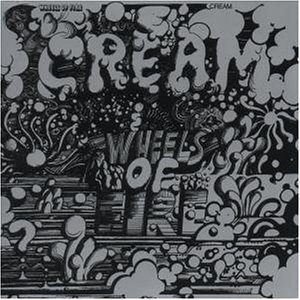 Cream - Wheels of Fire (CD 1) - Zortam Music