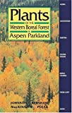 Plants of the Western Boreal Forest and Aspen Parkland (1551050587) by Derek Johnson